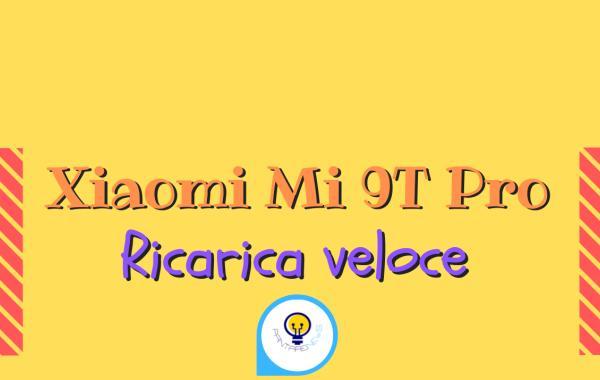 Xiaomi Mi 9T Pro test ricarica