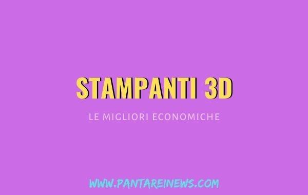 Stampanti 3D economiche, le migliori disponibili su Amazon