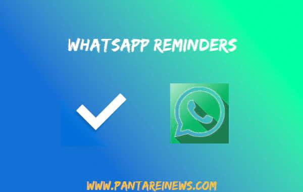 Whatsapp Reminders |  nuova funzione ideale per gli smemorati