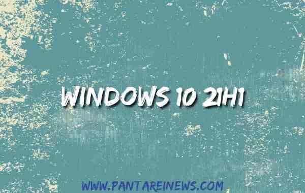 Windows 10 21H1 |  cosa sappiamo dell'aggiornamento di primavera